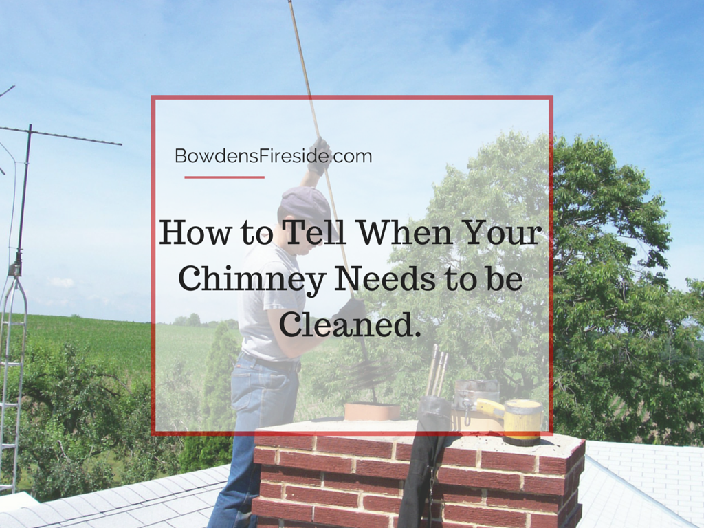 Tell When Your Chimney Needs To Be Cleaned