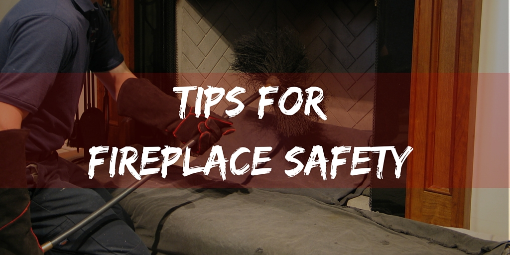 Tips For Fireplace Safety Bowden S Fireside